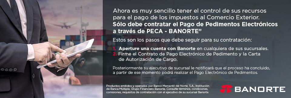 Contrata el Pago de Pedimentos Electrónicos a través de PECA - BANORTE